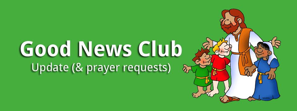 CEF, Good News Club Update