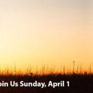 Easter Sunday – April 1, 2018